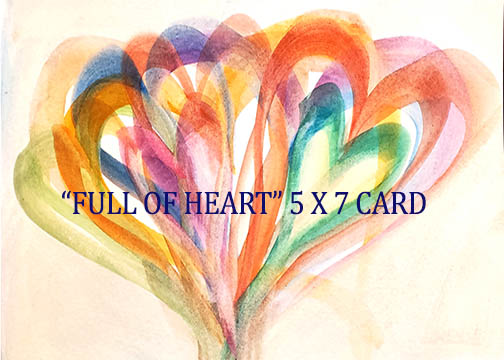 Full of Heart 5 x 7 card by Mary Gow